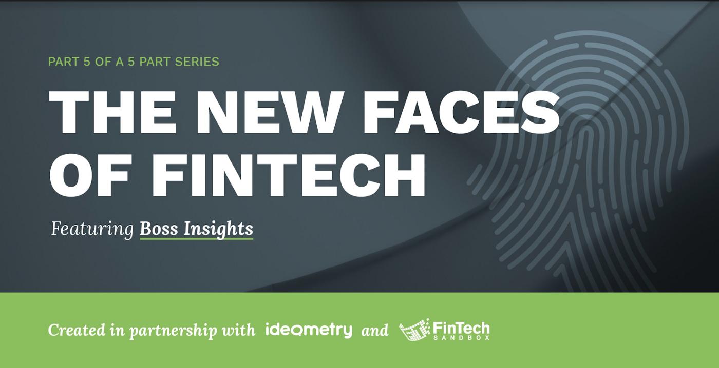 Boss Insights – New Faces of FinTech