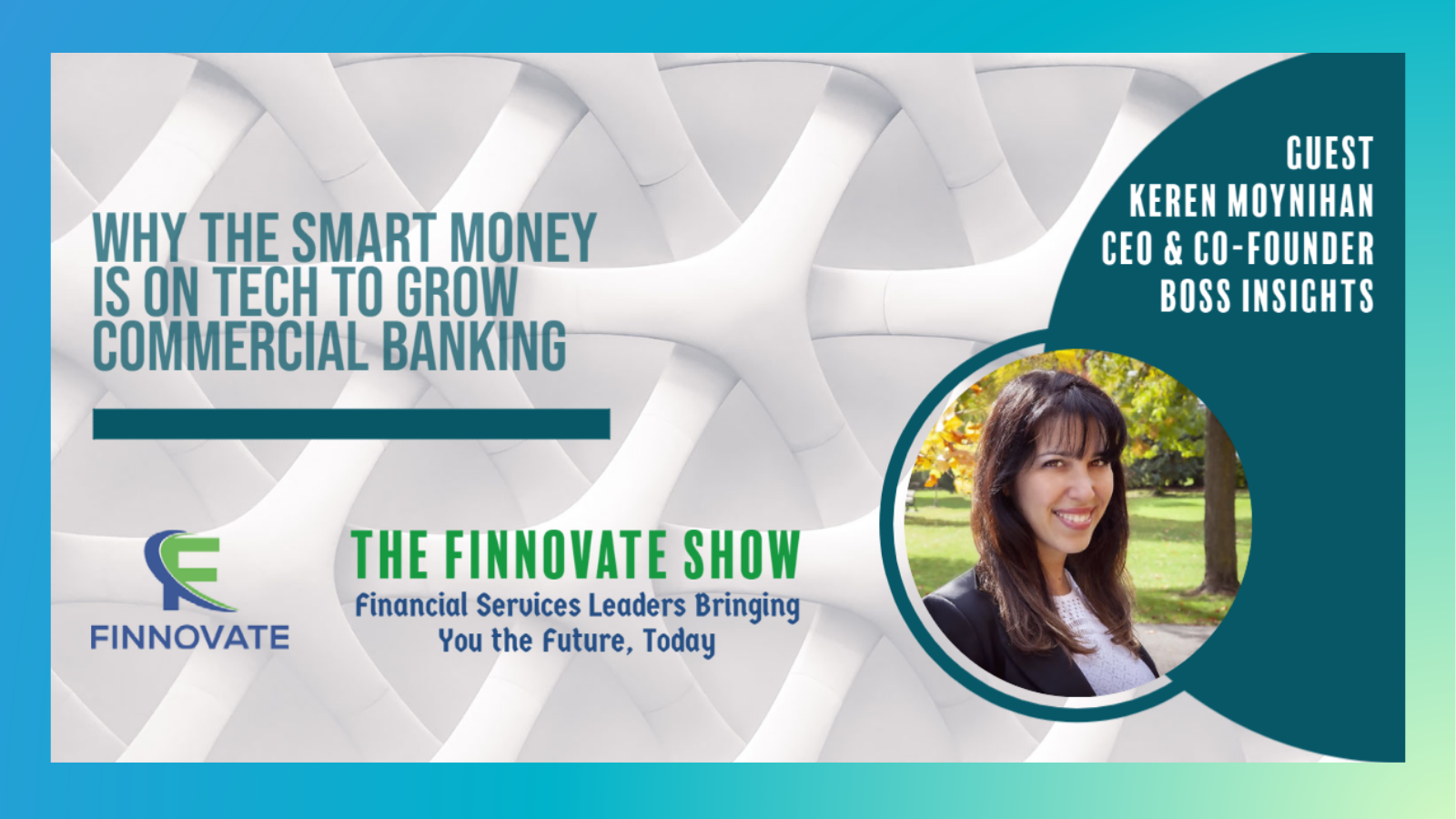 Boss Insights On The Finovate Show By Innovation 360